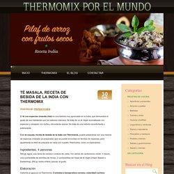 Té masala, receta de bebida de la India con Thermomix - Thermomix en el mundo Thermomix en el mundo