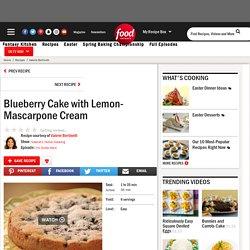 Blueberry Cake with Lemon-Mascarpone Cream Recipe