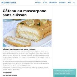 Gâteau au mascarpone sans cuisson
