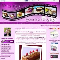 Cake au mascarpone, framboises et citron (thermomix ou pas)