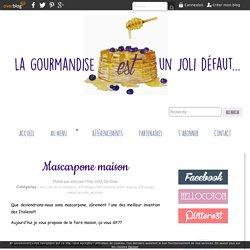 Mascarpone maison - la gourmandise est un joli défaut