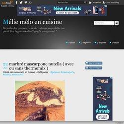 marbré mascarpone nutella ( avec ou sans thermomix ) - Mélie mélo en cuisine