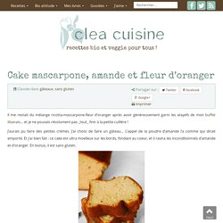 Cake mascarpone, amande et fleur d'oranger