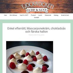 Enkel efterrätt; Mascarponekräm, chokladsås och färska hallon