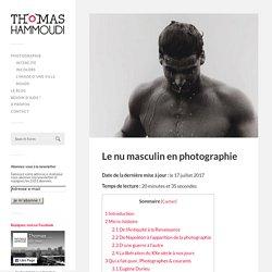 Le nu masculin en photographie – Thomas Hammoudi