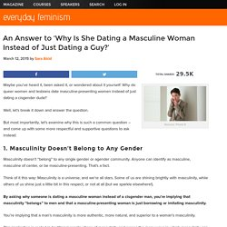 An Actual Answer to 'Why Is She Dating a Masculine Woman Instead of Just Dating a Guy?'