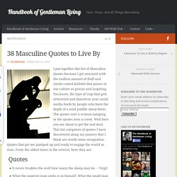 38 Masculine Quotes To Live By - Handbook of GM Living