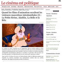 Quand les films d'animation occultent les violences masculines intrafamiliales (I) : La Petite Sirène, Aladdin, La Belle et la Bête