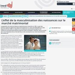L'effet de la masculinisation des naissances sur le marché matrimonial - Focus - Les mémos de la démo