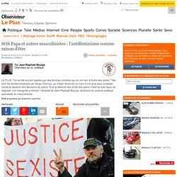 SOS Papa et autres masculinistes : l'antiféminisme comme raison d'être