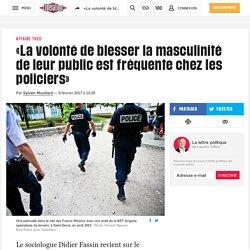(12) «La volonté de blesser la masculinité de leur public est fréquente chez les policiers»