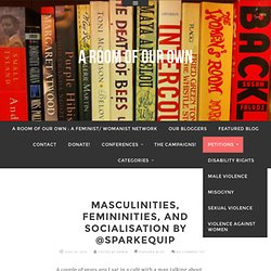 Masculinities, Femininities, and Socialisation by @SparkEquip