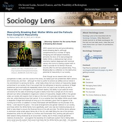 Masculinity Breaking Bad: Walter White and the Fallouts from Complicit Masculinity » Sociology Lens