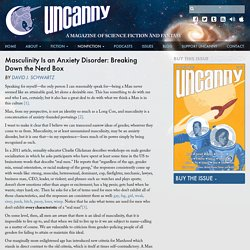 Masculinity Is an Anxiety Disorder: Breaking Down the Nerd Box - Uncanny Magazine