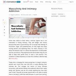 Masculinity And Intimacy Addiction