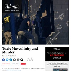 Toxic Masculinity and the Orlando Murders