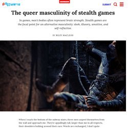 The queer masculinity of stealth games - Offworld