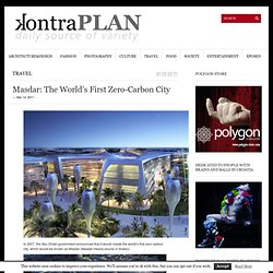 Masdar: The World's First Zero-Carbon City | kontraPLAN | kontraPLAN