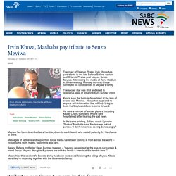 Irvin Khoza, Mashaba pay tribute to Senzo Meyiwa:Monday 27 October 2014