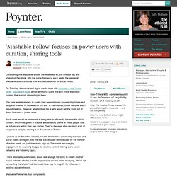 'Mashable Follow' focuses on power users with curation, sharing tools