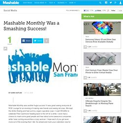 Mashable Monthly Was a Smashing Success!