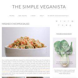 MASHED CHICKPEA SALAD - THE SIMPLE VEGANISTA