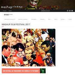 Mashup Film Festival 2017 – MASHUP CINEMA WEBZINE