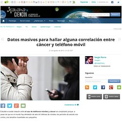 Datos masivos para hallar alguna correlación entre cáncer y teléfono móvil