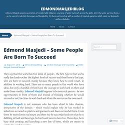 Edmond Masjedi - Some People Are Born To Succeed