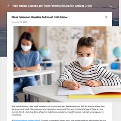 Mask Education: Benefits And Uses! GGH School