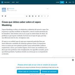 Cosas que debes saber sobre el vapeo Maskking: moonvape — LiveJournal