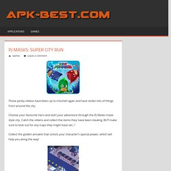 PJ Masks: Super City Run APK - Android Apps Cracked