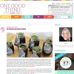 DIY Mason Jar Herb GardenOne Good Thing by Jillee