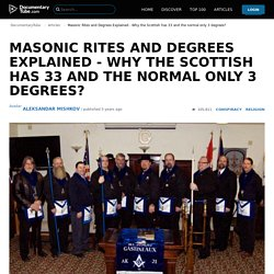 Masonic Rites and Degrees Explained - Why the Scottish has 33 and the normal only 3 degrees?