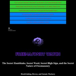 Masonic Secrets: The Secret Handshake, Secret Word, Secret High Sign, and the Secret Nature of Freemasonry
