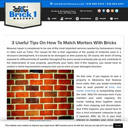 3 Useful Tips On How To Match Mortars With Bricks
