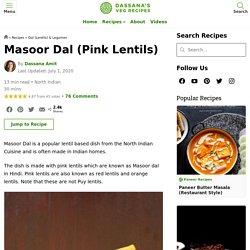 Masoor Dal, How to Make Masoor Dal (Dhuli & Sabut Masoor ki Dal)