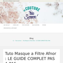 Tuto masque Afnor filtre : LE GUIDE COMPLET