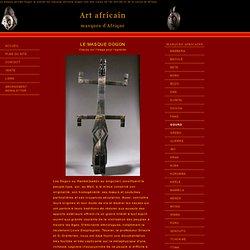 Le masque africain Dogon un symbole de l'art africain