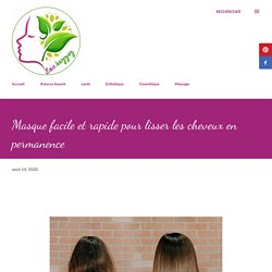 Masque facile et rapide pour lisser les cheveux en permanence