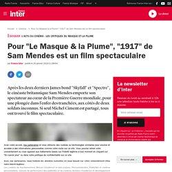 """Pour """"Le Masque & la Plume"""", """"1917"""" de Sam Mendes est un film spectaculaire"""