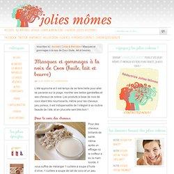 Masques et gommages maison : huile, beurre et lait de coco