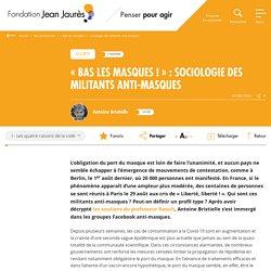 """""""Bas les masques !"""" : sociologie des militants anti-masques"""