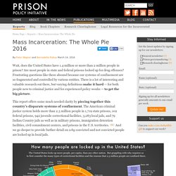 Mass Incarceration: The Whole Pie 2016