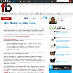 Mass Media Vs. Niche Media