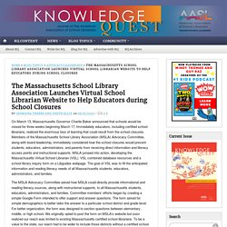 The Massachusetts School Library Association Launches Virtual School Librarian Website to Help Educators during School Closures
