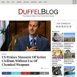 US Praises Massacre Of Syrian Civilians Without Use Of Chemical Weapons