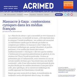 Massacre à Gaza : contorsions cyniques dans les médias français