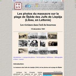 Le massacre des Juifs de Liepaja (Lettonie) sur la plage de Skede