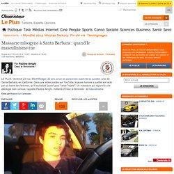 Massacre misogyne à Santa Barbara : quand le masculinisme tue